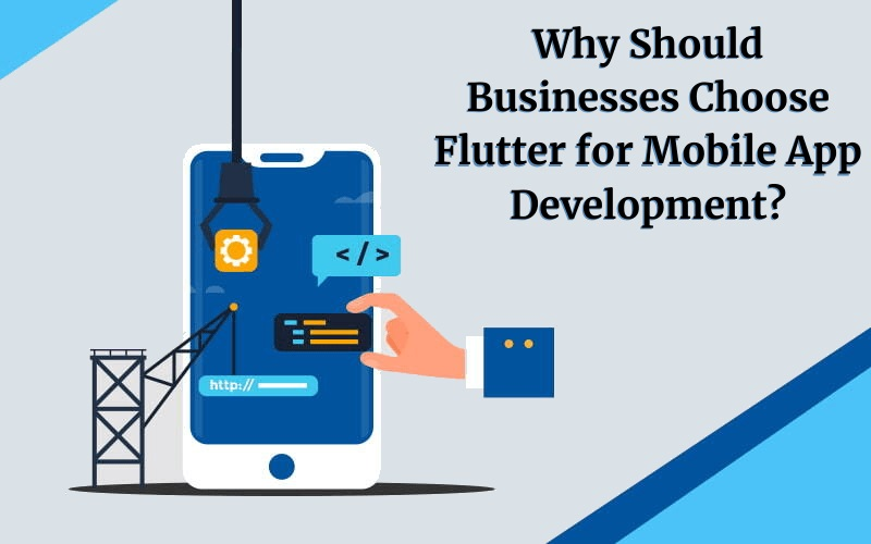 Why Should You Choose Flutter for Your Business App